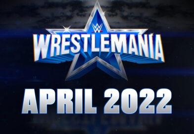 WWE: Aggiornamenti sulla possibilità che WrestleMania 38 si svolga in due serate